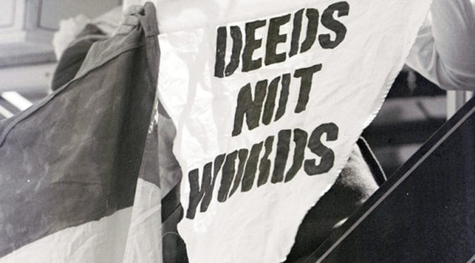 Deeds not Words